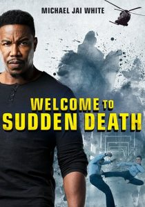 фильм Welcome to Sudden Death
